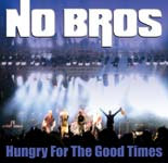 Hungry For The Good Times (CD)
